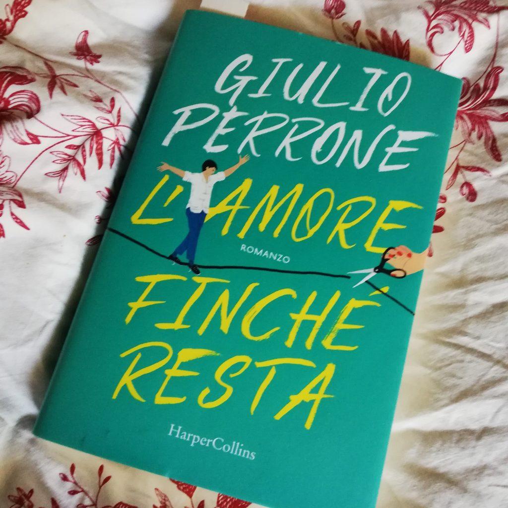"""Il libro di Giulio Perrone """"L'amore finché resta"""""""